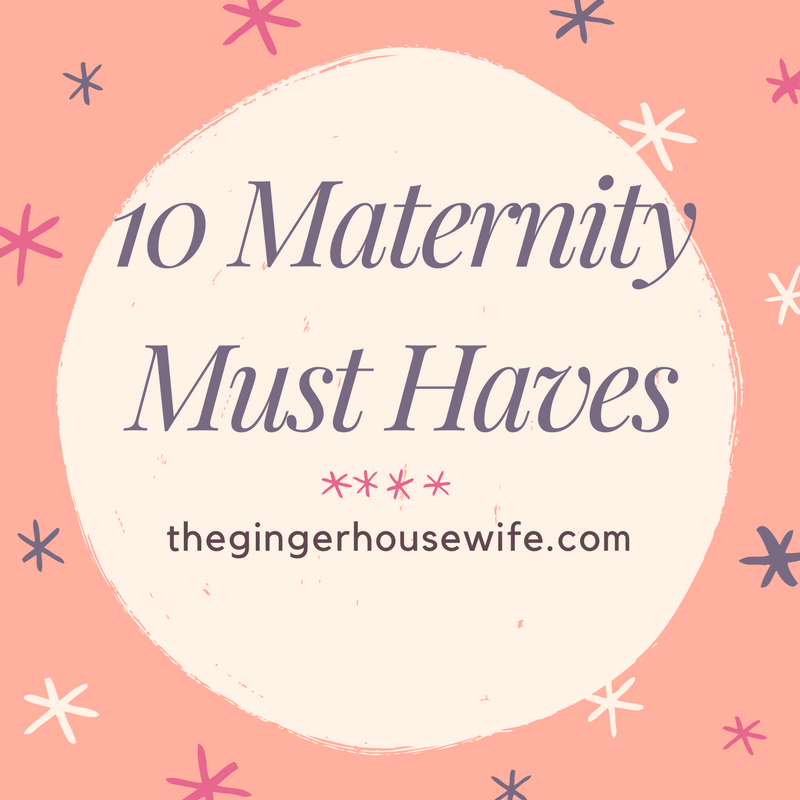 10 Maternity Must Haves.png